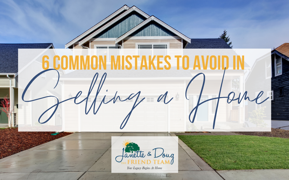 6 Common Mistakes to Avoid in Selling a Home