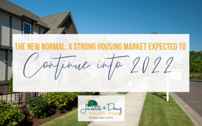 The New Normal: A Strong Housing Market Expected to Continue into 2022